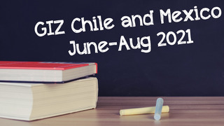 GIZ Chile and Mexico | June -August 2021
